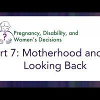 Video 7: Motherhood and Looking Back